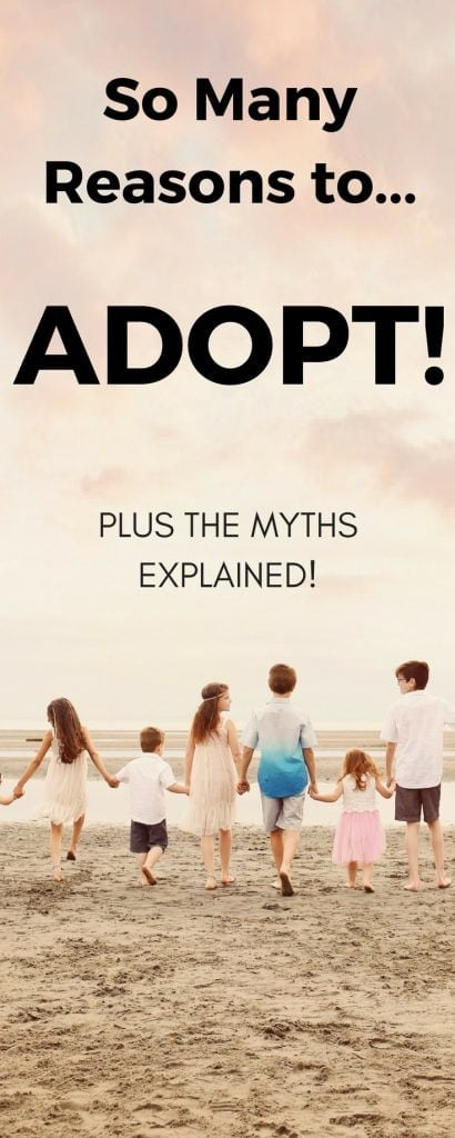 So many great reasons to adopt! Love this post that lists the reasons and lso busts typical adoption myths! #adoption #adoptionmyths #reasonstoadopt
