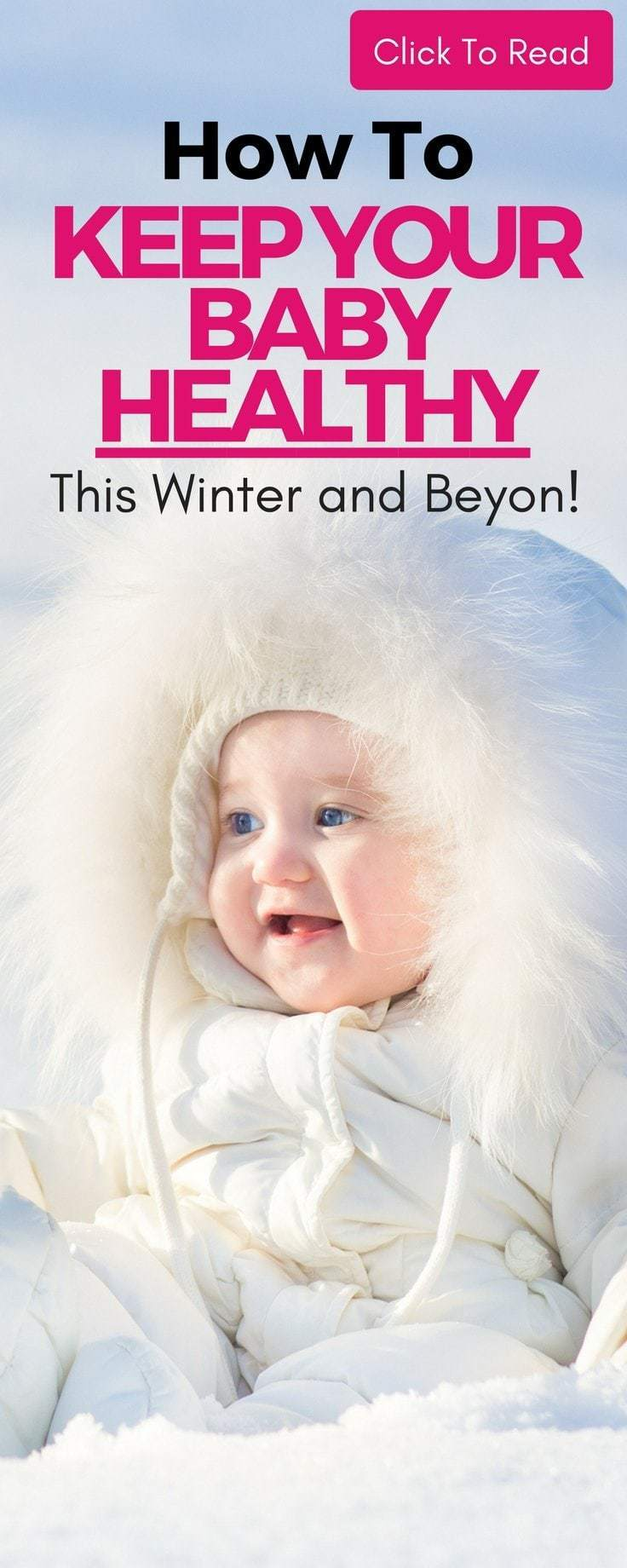 Best tips for keeping your baby or newborn healthy this winter! Winter babies come with their own sets of challenges, so learn some great tips from a mom who has had two winter babies! #healthybaby #winterbaby #coldandfluprevention #coldandflutips #wintertips