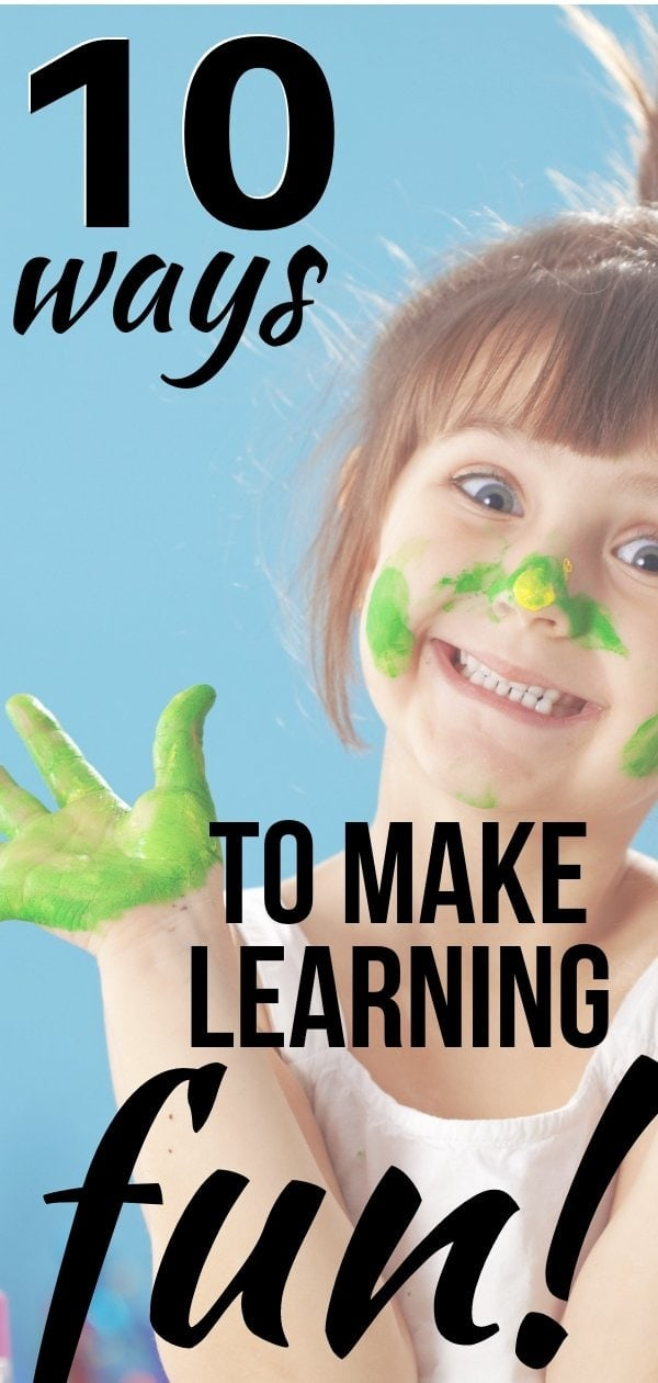 Want your preschooler to learn? Make an educational activity fun and they will learn much faster! These 10 easy ways to make learning fun will transform how you think about everyday activities and help you make every game or preschool activity into a great learning experience - even at home!