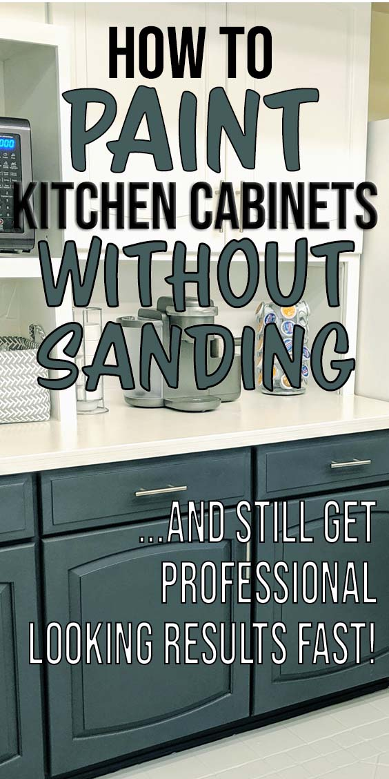 How to paint kitchen cabinets without sanding - pin graphic for Pinterest