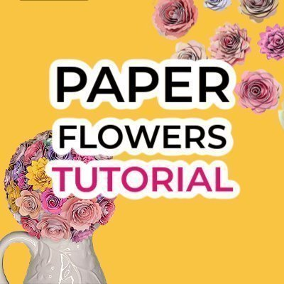LINK TO HOW TO MAKE PAPER FLOWERS TUTORIAL
